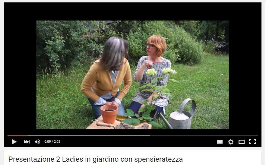 2 ladies in giardino youtube presentazione